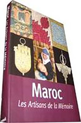 Maroc, les Artisans de la Mémoire