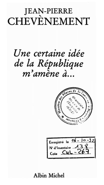 UNE CERTAINE IDEE DE LA REPUBLIQUE M'AMENE A