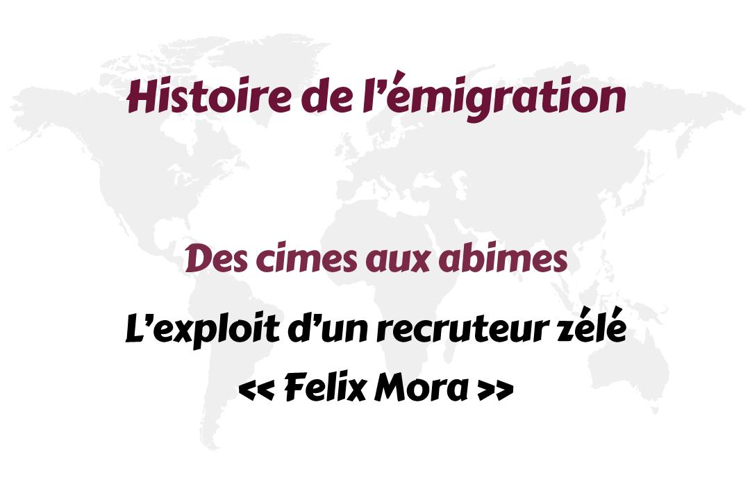 Des cimes aux abimes – L'exploit d'un recruteur zélé « Felix Mora »