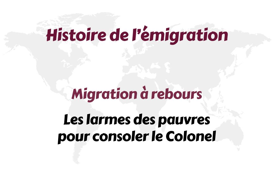 Migration à rebours – Les larmes des pauvres pour consoler le Colonel